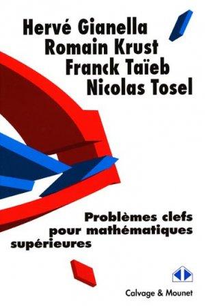 Problèmes clefs pour mathématiques supérieures - calvage et mounet - 9782916352183