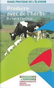 Produire avec de l'herbe - chambre d'agriculture bretagne pays de la loire - 9782916464091 -