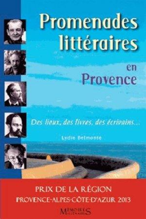 Promenades littéraires en Provence - Mémoires millénaires Editions - 9782919056118 -