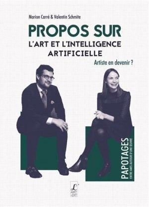 Propos sur l'art et l'intelligence artificielle - Editions l'Art-Dit - 9782919221431 -