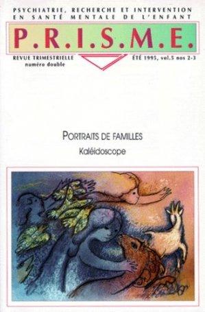 PRISME VOLUME 5 N°2-3 ETE 1995 : PORTRAITS DE FAMILLES. KALEIDOSCOPE - chu sainte-justine - 9782921215510 -