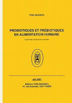 Probiotiques et prébiotiques en alimentation humaine - yves dacosta - 9782950757487 -