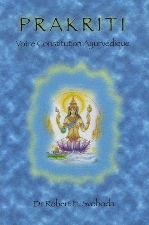 Prakriti. Votre Constitution Ayurvédique - Editions Turiya - 9782951801943 -