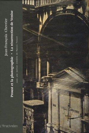 Proust et la photographie. La résurrection de Venise - L'Arachnéen - 9782952930222 -