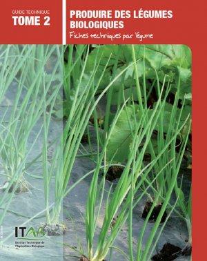 Produire des légumes biologiques Tome 2 - itab - 9782956212515