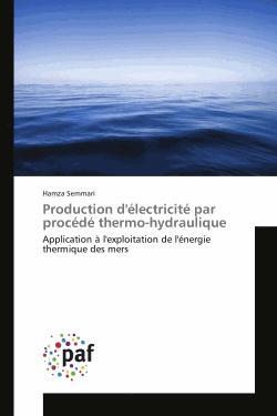 Production d'electricite par procede thermo-hydraulique - presses académiques francophones - 9783841620460 -