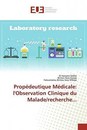 Propédeutique médicale : l'observation clinique du malade - editions universitaires europeennes - 9786139533930 -