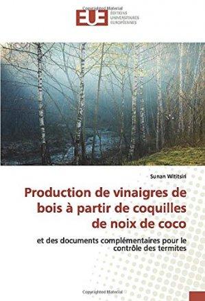 Production de vinaigres de bois à partir de coquilles de noix de coco - editions universitaires europeennes - 9786139563524 -