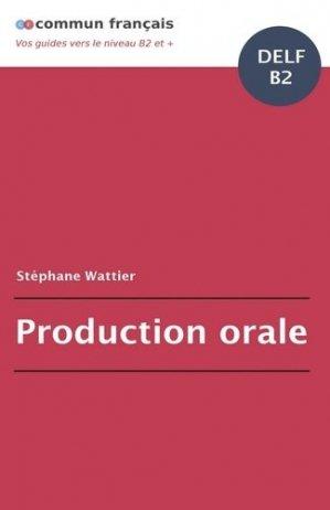 Production orale DELF B2 - bookelis - 9791022768436 -