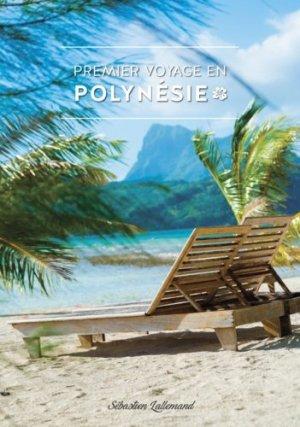 Premier voyage en Polynésie - Editeurs divers - 9791069915381 -
