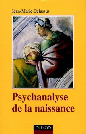 Psychanalyse de la naissance - Dunod - 9782100490295 -