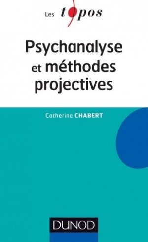 Psychanalyse et méthodes projectives - dunod - 9782100590162