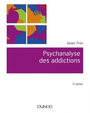 Psychanalyse des addictions - dunod - 9782100783229 -
