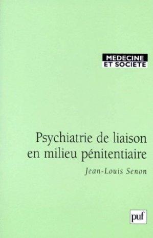Psychiatrie de liaison en milieu pénitentiaire - puf - 9782130493983 -