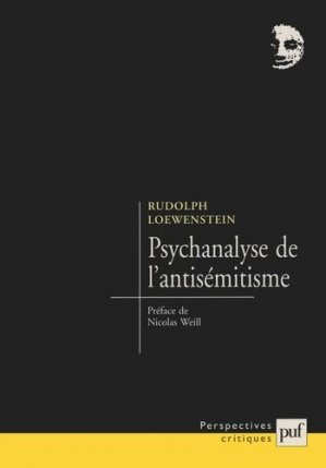 Psychanalyse de l'antisémitisme - puf - presses universitaires de france - 9782130516705 -