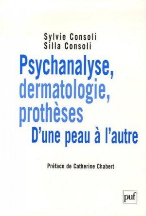 Psychanalyse, dermatologie, prothèses. D'une peau à l'autre - puf - presses universitaires de france - 9782130522423 -