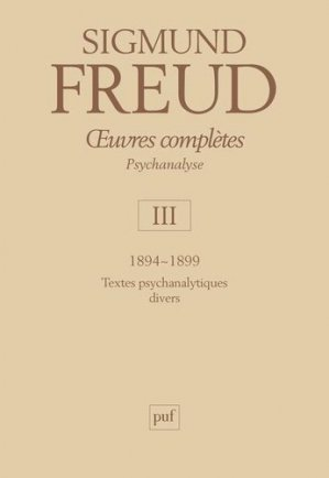 Psychanalyse - Volume 3, 1894-1899 - puf - presses universitaires de france - 9782130552062 -