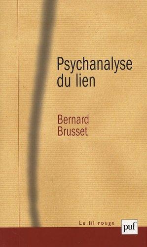 Psychanalyse du lien. Les relations d'objet - puf - presses universitaires de france - 9782130565260 -