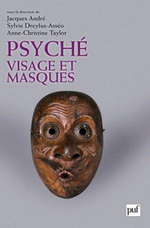 Psyché, visage et masques - puf - presses universitaires de france - 9782130579441 -