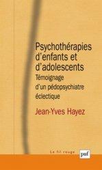 Psychothérapies d'enfants et d'adolescents - puf - 9782130630722 -