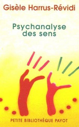 Psychanalyse des sens - Payot - 9782228900522 -