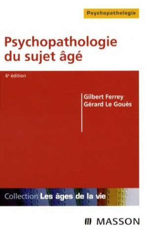 Psychopathologie du sujet âgé - elsevier / masson - 9782294020100