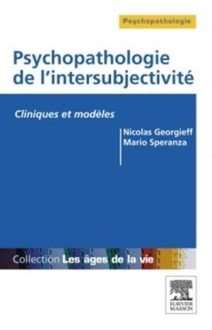 Psychopathologie de l'intersubjectivité - elsevier / masson - 9782294082887 -