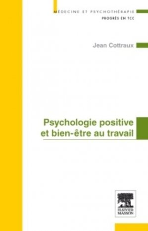 Psychologie positive et bien être au travail - elsevier / masson - 9782294710230 -