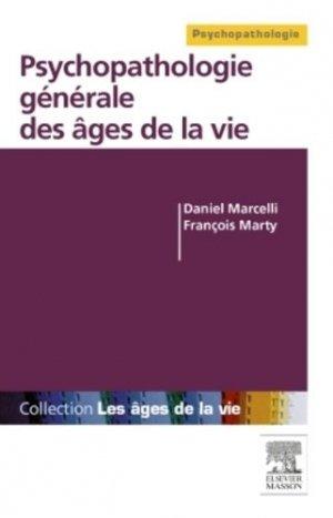 Psychopathologie générale des âges de la vie - elsevier / masson - 9782294734199