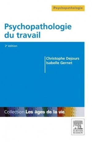 Psychopathologie du travail - elsevier / masson - 9782294744594