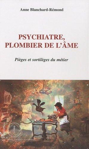 Psychiatre, plombier de l'âme - l'harmattan - 9782296112629 -