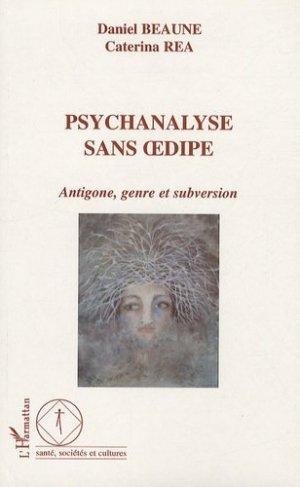 Psychanalyse sans oedipe. Antigone, genre et subversion - l'harmattan - 9782296126589 -