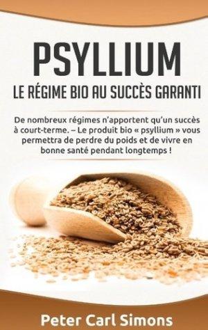Psyllium. Le régime bio au succès garanti - Books on Demand Editions - 9782322043651 -