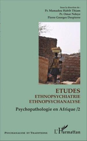 Psychopathologie en Afrique. Tome 2, Etudes d'ethnopsychiatrie, d'ethnopsychanalyse - l'harmattan - 9782343090788 -
