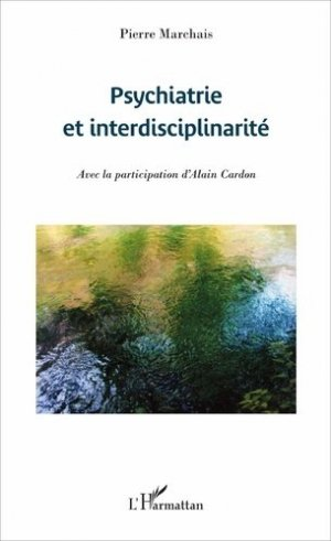 Psychiatrie et interdisciplinarité - l'harmattan - 9782343122359 -