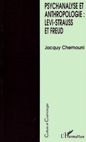 Psychanalyse et anthropologie : Levi-Strauss et Freud - l'harmattan - 9782738453228 -