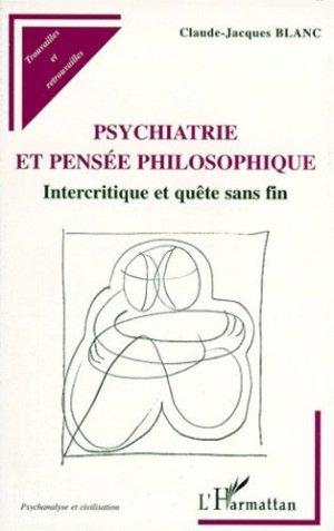 PSYCHIATRIE ET PENSEE PHILOSOPHIQUE. Intercritique et quête sans fin - l'harmattan - 9782738468451 -