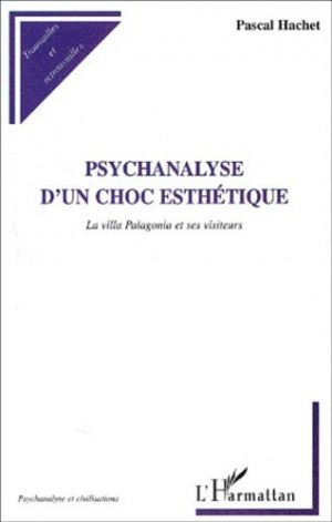 Psychanalyse d'un choc esthétique. La villa Palagonia et ses visiteurs - l'harmattan - 9782747528535 -