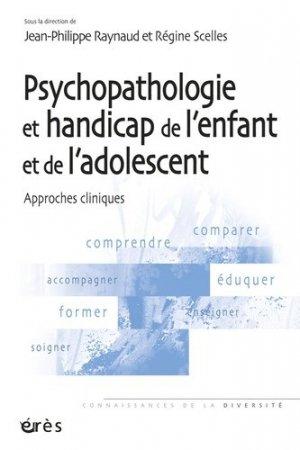 Psychopathologie et handicap de l'enfant et de l'adolescent - eres - 9782749236643 -