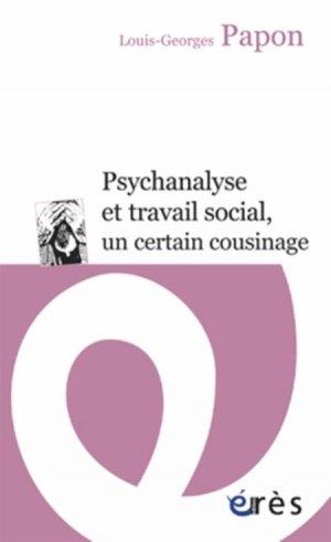 Psychanalyse et travail social, un certain cousinage - eres - 9782749246239 -