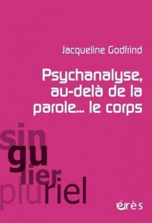 Psychanalyse au-delà de la parole le corps - Erès - 9782749263762 -