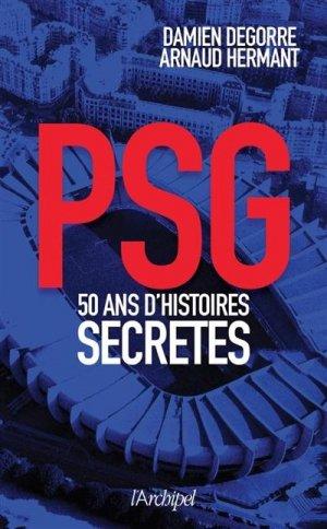 PSG : 50 ans d'histoires secrètes - L'Archipel - 9782809828870 -
