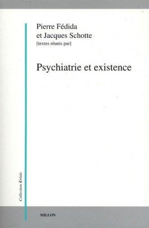 Psychiatrie et existence. 3e édition - Editions Jérôme Millon - 9782841372010 -