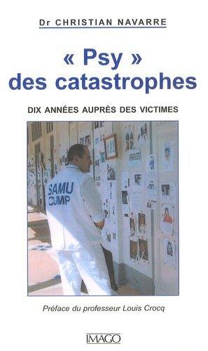 Psy des catastrophes. Dix années auprès des victimes - Imago (éditions) - 9782849520420 -