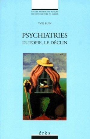 PSYCHIATRIES. L'utopie, le déclin - Eres - 9782865866908 -