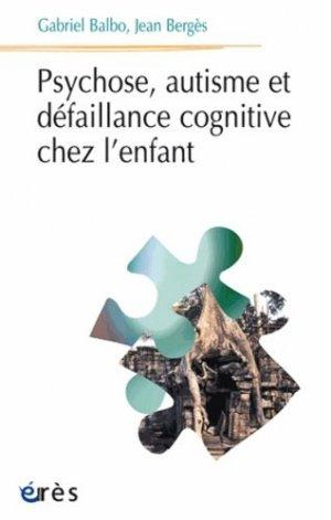 Psychose, autisme et défaillance cognitive chez l'enfant - Eres - 9782865869237 -