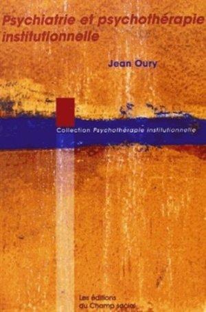 Psychiatrie et psychothérapie institutionnelle - champ social - 9782913376168 -