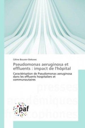 Pseudomonas aeruginosa et effluents : impact de l'hôpital - presses académiques francophones - 9783838146232 -