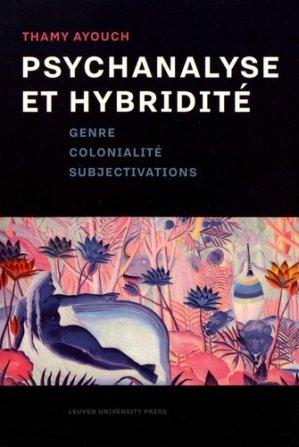 Psychanalyse et hybridité. Genre, colonialité, subjectivations - Leuven University Press - 9789462701281 -