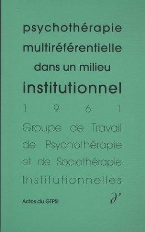 Psychothérapie multiréférentielle dans un milieu institutionnel - d'une - 9791094346044